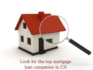 Look for the top mortgage loan companies in CA