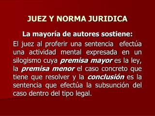 JUEZ Y NORMA JURIDICA