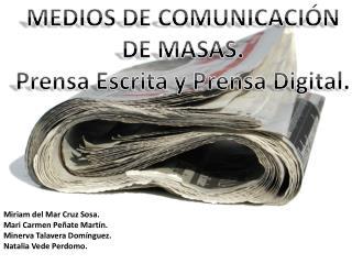 MEDIOS DE COMUNICACIÓN DE MASAS. Prensa Escrita y Prensa Digital.