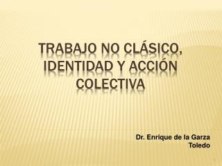 Trabajo no  clásico, Identidad y acción colectiva