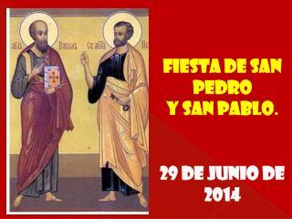 Fiesta de San Pedro  y San Pablo . 29 de junio de 2014