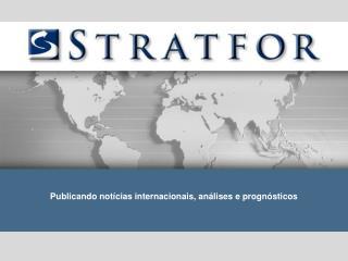 Publicando not í cias internacionais, análises e prognósticos