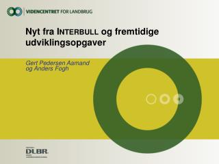Nyt fra  Interbull  og fremtidige udviklingsopgaver