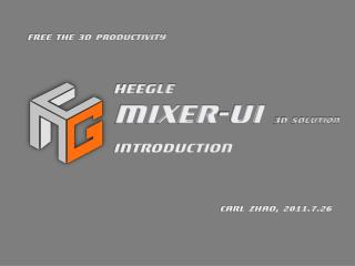 Heegle  Mixer-UI 3D solution  Introduction