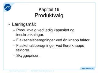 Kapittel  16 Produktvalg