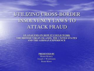 UTILIZING CROSS-BORDER INSOLVENCY LAWS TO ATTACK FRAUD