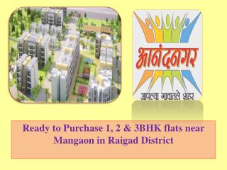 Ready to Purchase 1, 2 & 3BHK flats near Mangaon in Raigad District