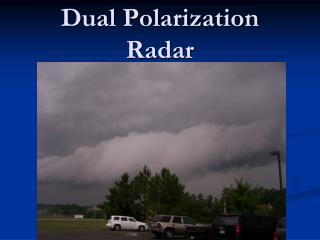 Dual Polarization Radar