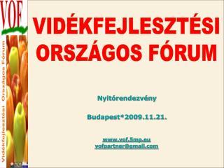 Nyitórendezvény Budapest*2009.11.21.