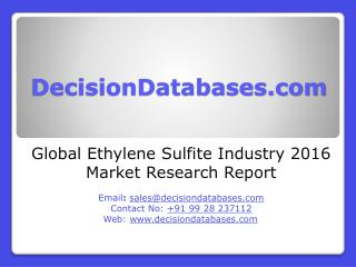 Ethylene Sulfite Industry 2016 : Global Market Outlook