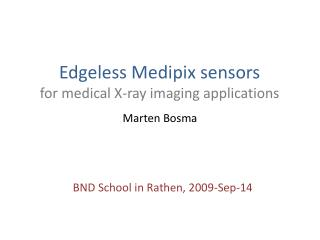 Edgeless Medipix sensors for medical X-ray imaging applications