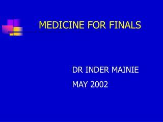 MEDICINE FOR FINALS