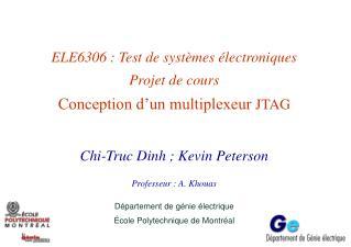 ELE6306 : Test de systèmes électroniques Projet de cours Conception d'un multiplexeur  JTAG