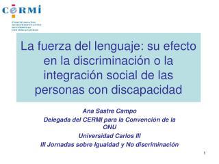Ana Sastre Campo Delegada del CERMI para la Convención de la ONU Universidad Carlos III
