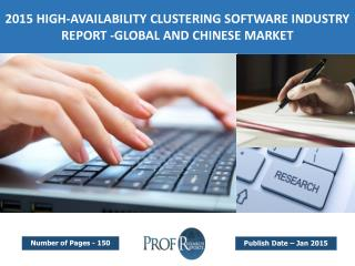 2015 High-Availability Clustering Software Market Segmentation & Forecast