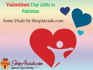 Valentines Day Gifts to Pakistan---Some Deals by ShopArcade.com