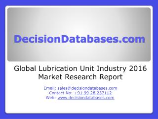 Lubrication Unit Market International Analysis and Forecasts 2021