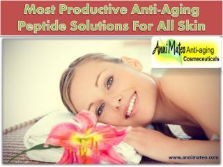 Most Productive Anti-Aging Peptide Solutions For All Skin