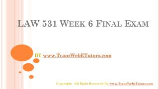 UOP LAW 531 Week 6 Final Examination
