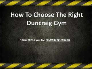 How To Choose The Right Duncraig Gym