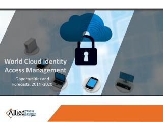 World Cloud Identity Access Management (IAM) Market - Opportunities and Forecast, 2014 - 2020