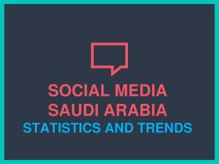 Twitter and Facebook Usage in Saudi Arabia