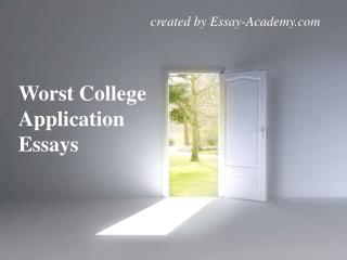 Worst College Application Essays
