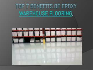 Top 7 Benefits of Epoxy Warehouse Flooring