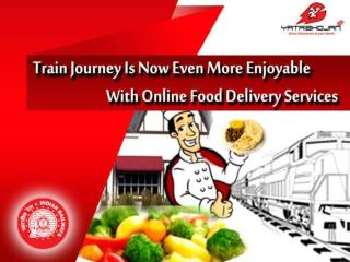 Train Journey Is Now Even More Enjoyable With Online Food Delivery Services