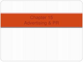 Chapter 15 Advertising & PR