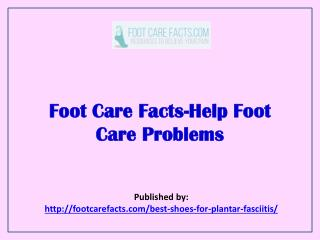 Foot Care Facts-Help Foot Care Problems