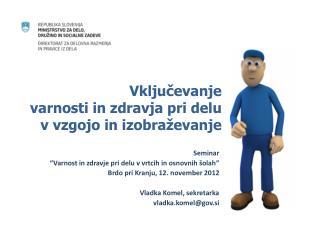 Vključevanje  varnosti in zdravja pri delu v vzgojo in izobraževanje