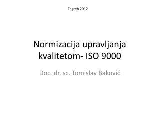 Normizacija upravljanja kvalitetom- ISO 9000