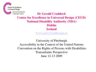 Dr Gerald Craddock Centre for Excellence in Universal Design (CEUD)