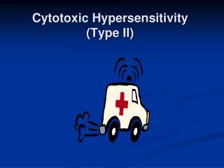 Cytotoxic Hypersensitivity (Type II)