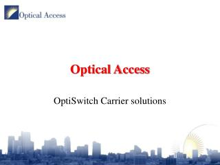 Optical Access