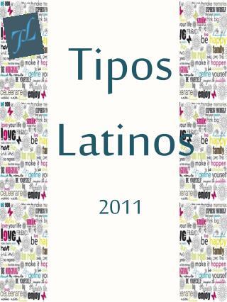 Tipos   Latinos 2011