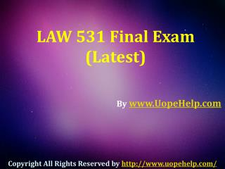 UOP Business Law 531 Final - Exam Question Answers