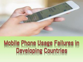Mobile Phone Usage Failures in Developing Countries