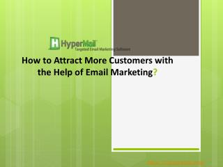 How to Attract More Customers with the Help of Email Marketing?