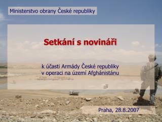 Setkání s novináři k účasti Armády České republiky  v operaci na území Afghánistánu