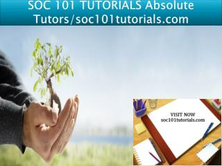 SOC 101 TUTORIALS Absolute Tutors/soc101tutorials.com