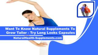 Want To Know Natural Supplements To Grow Taller - Try Long Looks Capsules