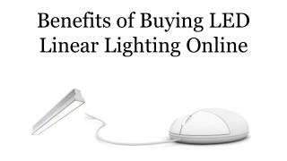 Benefits of Buying LED Linear Lighting Online
