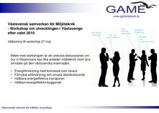 Västsvensk samverkan för Miljöteknik - Workshop om utvecklingen i Västsverige efter  valet 2010
