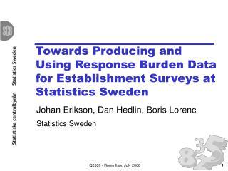 Towards Producing and Using Response Burden Data for Establishment Surveys at Statistics Sweden