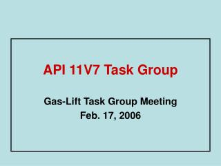 API 11V7 Task Group
