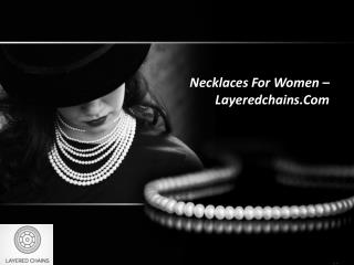 Necklaces For Women – Layeredchains.Com
