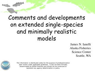 Comments and developments on extended single-species and minimally realistic models