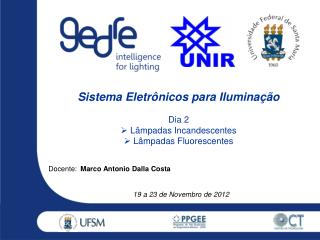 Sistema  Eletr�nicos  para  Ilumina��o Dia 2 L �mpadas  Incandescentes L�mpadas Fluorescentes
